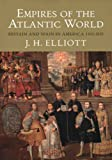Empires of the Atlantic World: Britain and Spain in America 1492-1830 (030012399X) by John H. Elliott