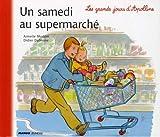 echange, troc Armelle Modéré, Didier Dufresne - Un samedi au supermarché