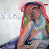 Belong / I Wanna Go All The Way [12