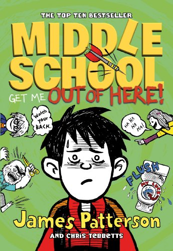 James Patterson - Middle School: Get Me Out of Here!: (Middle School 2)