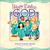 Happy Easter, God (0764223860) by Murphy, Elspeth Campbell