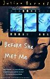 Before She Met Me (0679736093) by Barnes, Julian