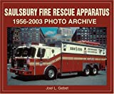 img - for Saulsbury Fire Rescue Apparatus : 1956-2003 Photo Archive book / textbook / text book
