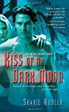 Kiss of a Dark Moon (Moon Chasers, Book 2)