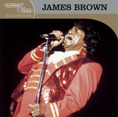 James Brown - Platinum & Gold Collection: The Best Of James Brown - Zortam Music