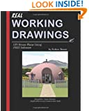 Real Working Drawings: DIY House Plans using Free Software, Monolithic Dome Edition