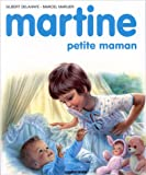 echange, troc Gilbert Delahaye, Marcel Marlier - Martine, numéro 18 : Martine petite maman