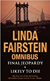 Linda Fairstein Final Jeopardy/Likely To Die Omnibus (Alexandra Cooper Series)