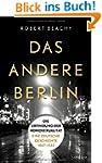 Das andere Berlin: Die Erfindung der...