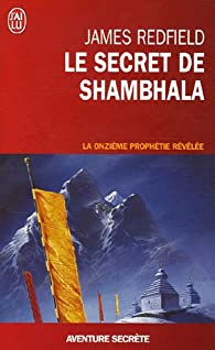 Le secret de Shambhala : La qu�te de la onzi�me proph�tie par James Redfield