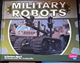 img - for Military Robots (Pebble Plus: Military Machines) book / textbook / text book