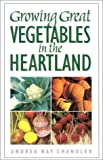 img - for Growing Great Vegetables in the Heartland book / textbook / text book