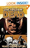 The Walking Dead, Volume 18: What Comes After (Walking Dead (6 Stories))