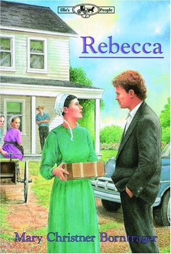 Rebecca (Ellie's People), Mary Christner Borntrager