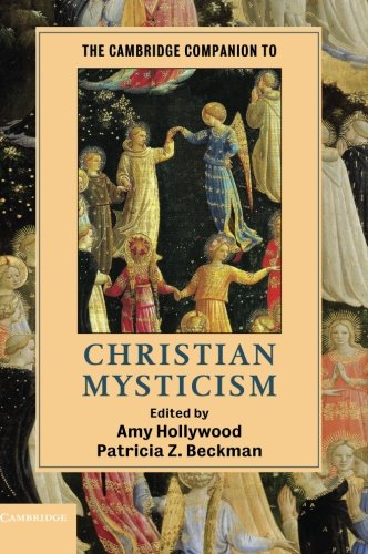 The Cambridge Companion to Christian Mysticism Paperback (Cambridge Companions to Religion)
