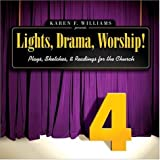 Lights, Drama, Worship! - Volume 4: Plays, Sketches, and Readings for the Church (0310242649) by Williams, Karen F.