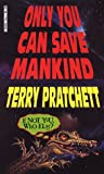Terry Pratchett Only You Can Save Mankind