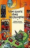 echange, troc Philippe Barbeau, Thierry Christmann - Une souris chez les pompiers