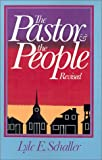 The Pastor and the People (0687301351) by Schaller, Lyle E.