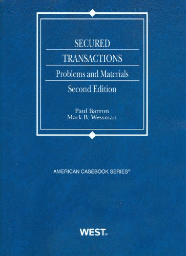 Barron and Wessman's Secured Transactions: Problems and...