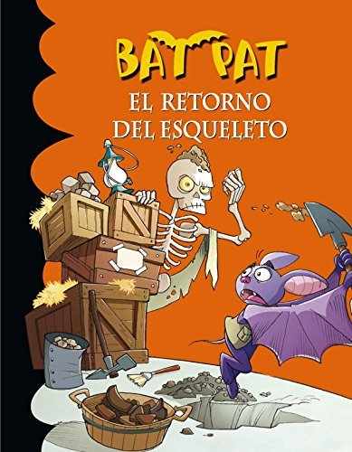 El retorno del esqueleto / The Return Of The Skeleton (Bat Pat) (Spanish Edition) by Roberto Pavanello (2011-06-02)
