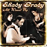 All Wound Up [Us Import] Shady Grady