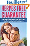 Herpes Free Guarantee: How I Got Rid...