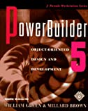 Powerbuilder 5: Object-Oriented Design and Development (Workstation) (0070244693) by Green, William