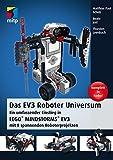 Das EV3 Roboter Universum: Ein umfassender Einstieg in LEGO� MINDSTORMS� EV3 mit 8 spannenden Roboterprojekten.