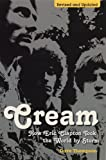 Cream: How Eric Clapton Took the World by Storm (0753511320) by Thompson, Dave