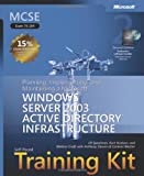 MCSE Self-Paced Training Kit (Exam 70-294): Planning, Implementing, and Maintaining a Microsoft® Windows Server(TM) 2003 Active Directory® Infrastructure (Certification)