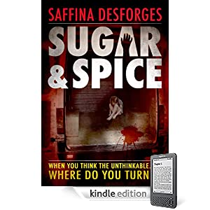 Sugar &amp; Spice: The ground-breaking debut crime thriller