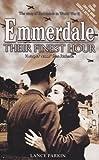 Emmerdale: Their Finest Hour (0233999191) by Parkin, Lance