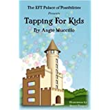 Tapping for Kids: A Children's Guide to Emotional Freedom Technique (EFT)by Angie Muccillo