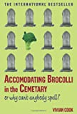 img - for Accomodating Brocolli in the Cemetary: Or Why Can't Anybody Spell book / textbook / text book