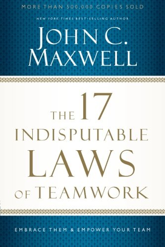 The 17 Indisputable Laws of Teamwork: Embrace Them and Empower Your Team (Building A Law Practice compare prices)