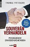 Souverän verhandeln: Psychologische Strategien und Methoden. Mit 20 Übungen zum