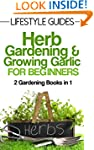 Herb Gardening and Growing Garlic, Ga...