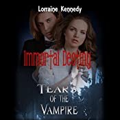 Tears of the Vampire: Immortal Destiny, Book 4 | Lorraine Kennedy