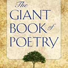 The Giant Book of Poetry | Livre audio Auteur(s) : William Roetzheim (editor) Narrateur(s) : John Aviles, Richard Baird, Joel Castellaw, Kris Griffen, Marti Krane, Robert Masson, Courtney J. McMillon, Olga Mieth, Regina Roetzheim, Heather Rupy