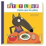"""Afficher """"P'tit Loup n'aime que les pâtes"""""""