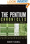 The Pentium Chronicles: The People, P...