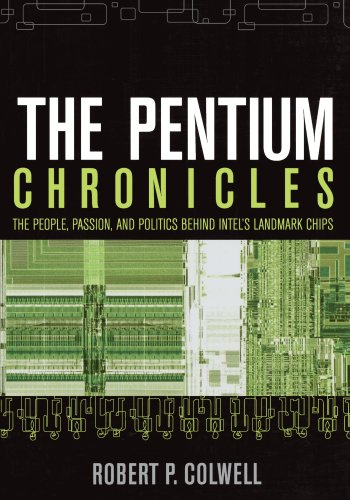 the-pentium-chronicles-the-people-passion-and-politics-behind-intels-landmark-chips