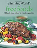 img - for Free Foods: Guilt-free Food for Healthy Appetites book / textbook / text book