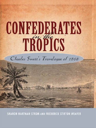 Confederates in the Tropics: Charles Swett's