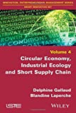 img - for Circular Economy, Industrial Ecology and Short Supply Chain: Towards Sustainable Territories (Innovation, Entrepreneurship, Management: Smart Innovation Set) book / textbook / text book