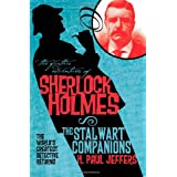 The Further Adventures of Sherlock Holmes: The Stalwart Companions ~ H. Paul Jeffers