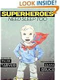 Superheroes Need Sleep Too