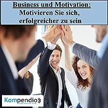 Business und Motivation: Motivieren Sie sich, erfolgreicher zu sein Hörbuch von Alessandro Dallmann Gesprochen von: Michael Freio Haas