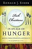 Rich Christians In An Age Of Hunger: Moving From Affluence To Generosity (0849945305) by Sider, Ronald J.